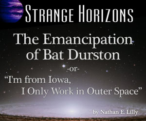 The Emancipation of Bat Durston by Nathan E. Lilly